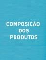 Composição dos produtos